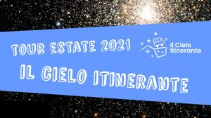 """Read more about the article """"Il Cielo Itinerante"""" ON TOUR 2021"""